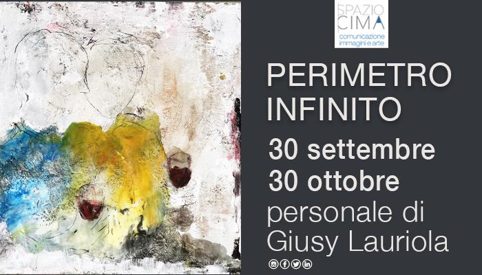 PERIMETRO INFINITO personale di Giusy Lauriola